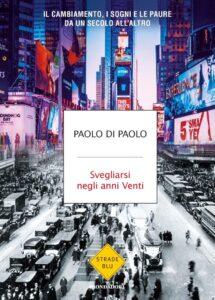 GIOVEDÌ 21 GENNAIO ORE 19.00  PAOLO DI PAOLO PRESENTA 'SVEGLIARSI NEGLI ANNI VENTI'